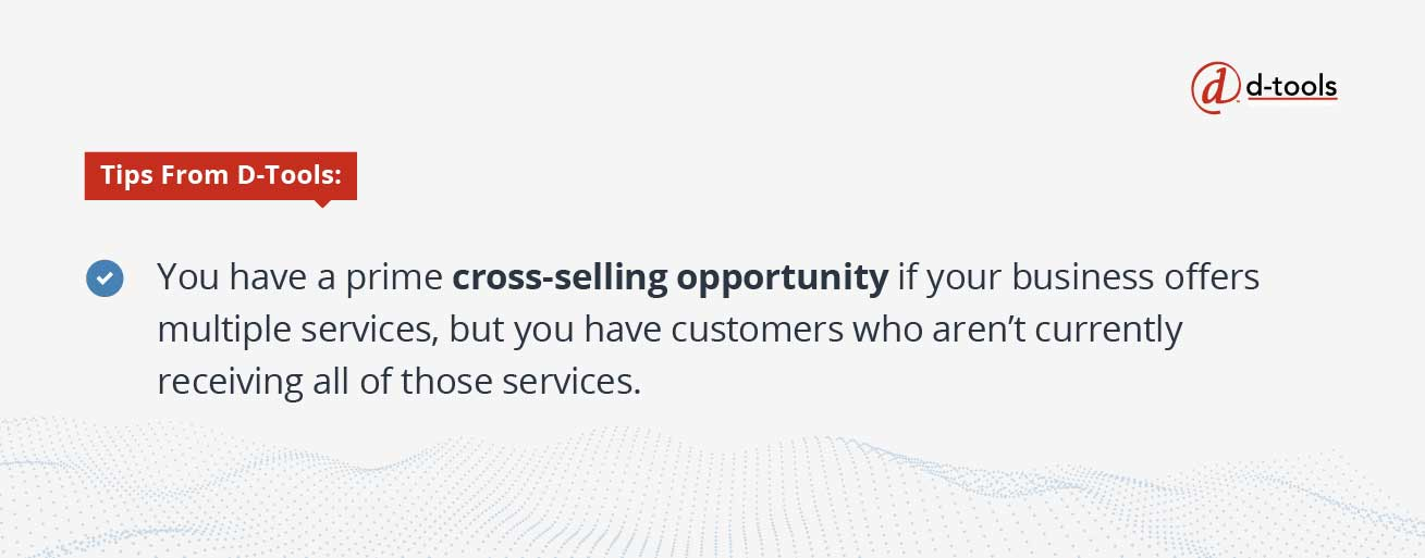 D-tools: Increase Revenue from Existing Customers - cross selling opportunity
