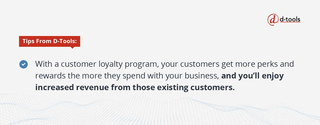 D-tools: Increase Revenue from Existing Customers - enjoy increased rev from existing customers