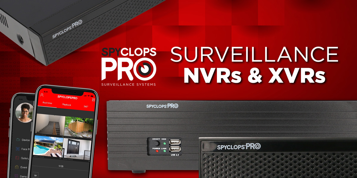 Spyclops-Pro-NVRs-and-XVRs_1200x600